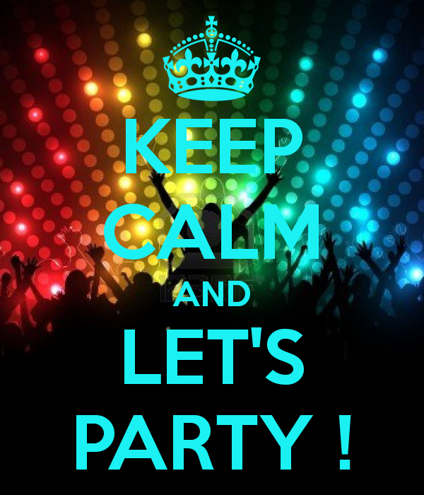 Keep Calm and Let's Party image